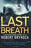 Last Breath: A gripping serial killer thriller that will have you hooked (Detective Erika Foster) (Volume 4)