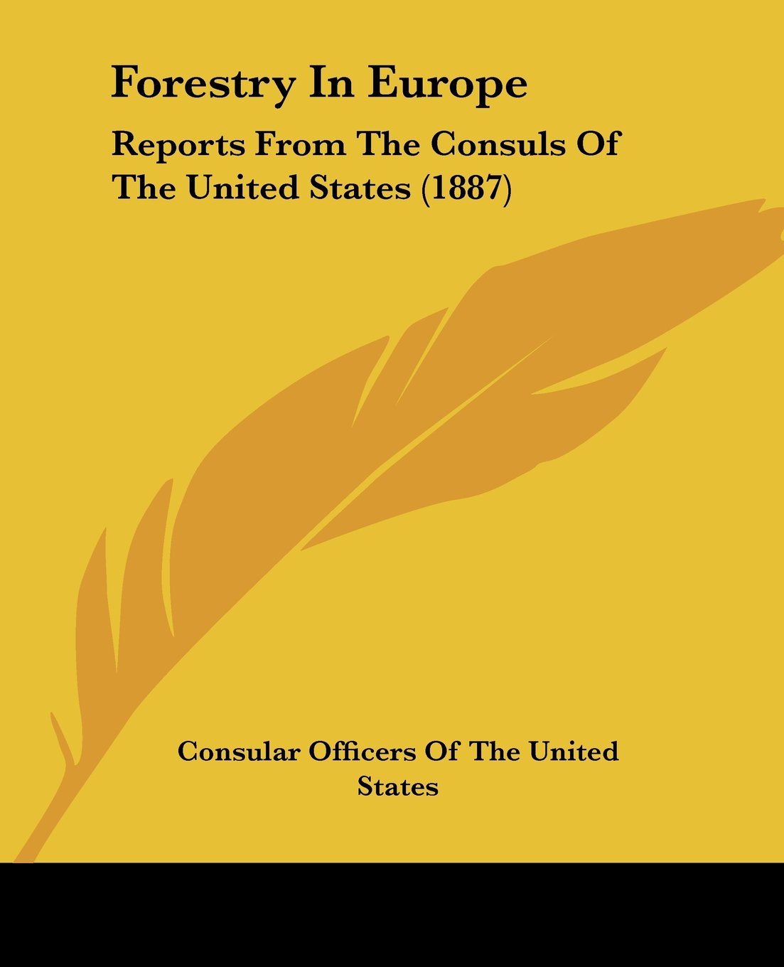 Forestry In Europe: Reports From The Consuls Of The United States (1887) PDF
