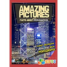 Amazing Pictures and Facts About Hong Kong: The Most Amazing Fact Book for Kids About Hong Kong (Kid's U)