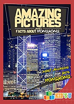 ;;FREE;; Amazing Pictures And Facts About Hong Kong: The Most Amazing Fact Book For Kids About Hong Kong (Kid's U). virus improve Explore likely Georgia