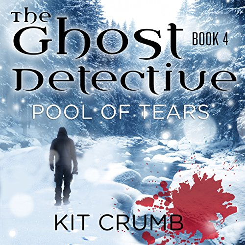 Pool of Tears: The Ghost Detective, Book IV
