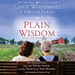 Plain Wisdom: An Invitation into an Amish Home and the Hearts of Two Women | Cindy Woodsmall,Miriam Flaud