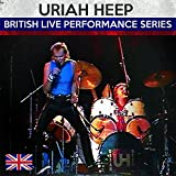 British Live Performance Series by Uriah Heep (2015-08-03)