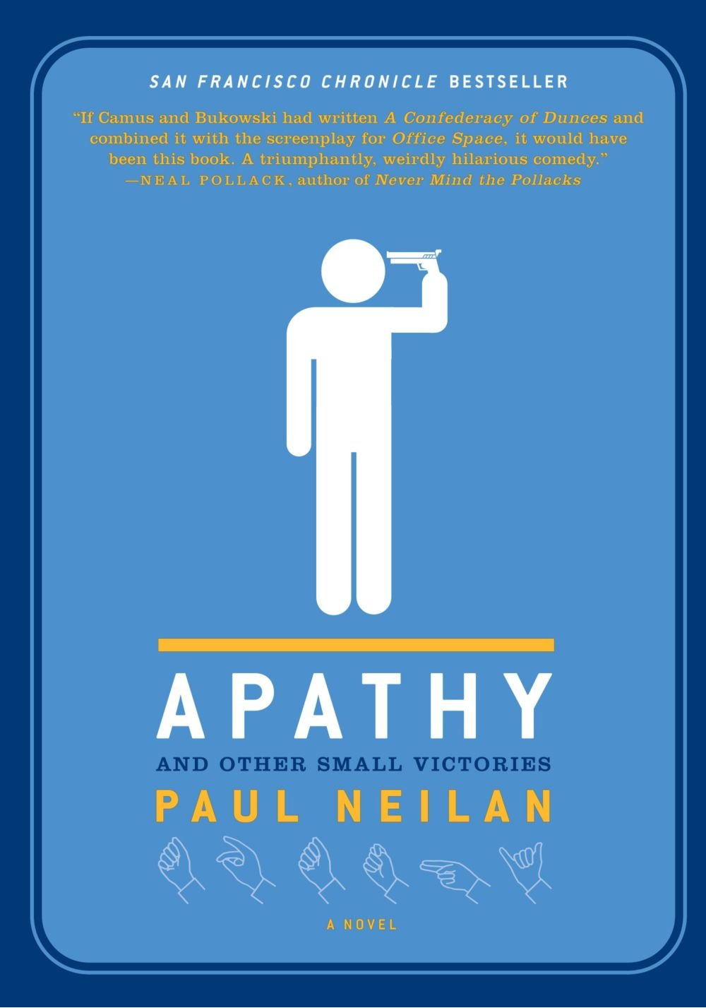 Apathy And Other Small Victories: A Novel: Paul Neilan: 8601405576682:  Amazon: Books