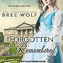 Forgotten & Remembered: The Duke's Late Wife: Love's Second Chance, Book 1 Hörbuch von Bree Wolf Gesprochen von: Anna Parker-Naples