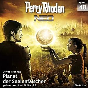 Planet der Seelenfälscher (Perry Rhodan NEO 40) Hörbuch