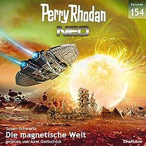 Die magnetische Welt (Perry Rhodan NEO 154) Hörbuch