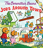The Berenstain Bears: Jobs Around Town (Berenstain Bears/Living Lights)
