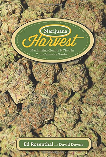Marijuana Harvest: How to Maximize Quality and Yield in Your Cannabis Garden PDF ePub ebook