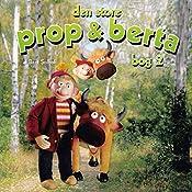 Den store Prop og Berta 2 | Bent Solhof