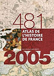 Atlas de l'Histoire de France, 481-2005