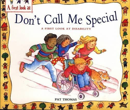 Don't Call Me Special: A First Look at Disability by Pat Thomas (2002-05-16) ebook