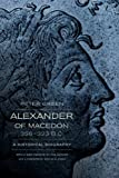 Front cover for the book Alexander of Macedon 356-323 B.C.: A Historical Biography by Peter Green