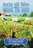 Dancing with Wolves While Feeding the Sheep, Ray Anderson, 1579109217