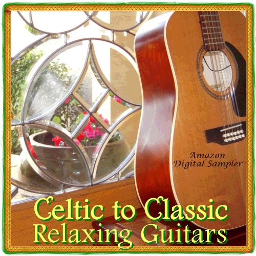 Celtic to Classic - Relaxing Guitars (Exclusive Amazon Digital Sampler)