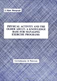 Physical Activity and the Older Adult : A Knowledge Base for Managing Exercise Programs, Govindasamy, Devin and Paterson, B. Donald, 0875634931