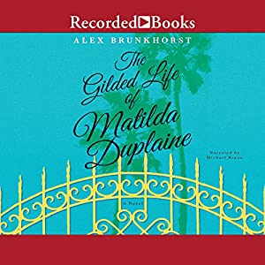 The Gilded Life of Matilda Duplaine Audiobook