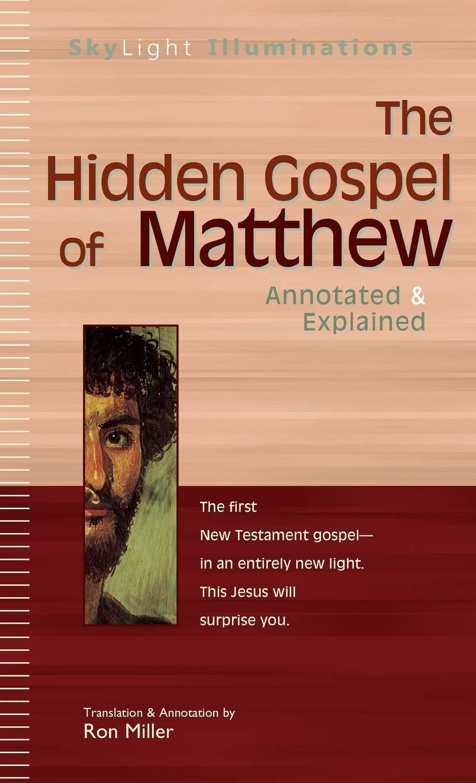 The Hidden Gospel of Matthew: Annotated & Explained SkyLight ...