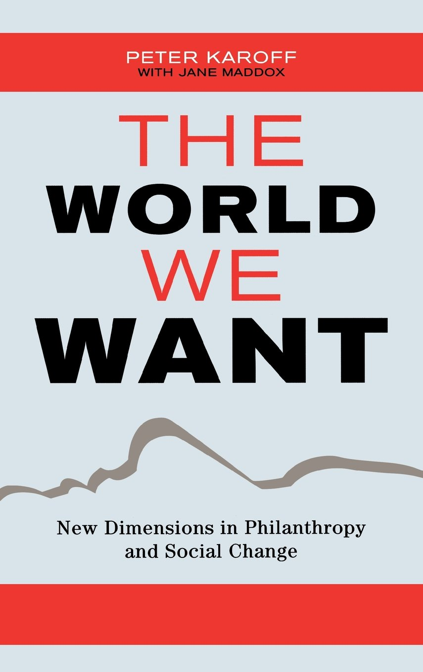 World We Want: New Dimensions in Philanthropy and Social ...