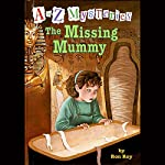 A to Z Mysteries: The Missing Mummy | Ron Roy