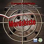 Mordskiste. 10 klassische WDR-Kriminalhörspiele | Konrad Hansen,Dirk Schmidt,Tauno Yliruusi