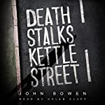 Death Stalks Kettle Street | John Bowen
