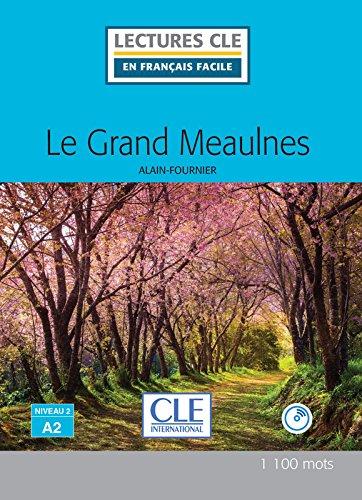 Download Le grand Meaulnes - Niveau 2/A2 - Lecture CLE en francais facile - Livre - 1100 mots (French Edition) PDF