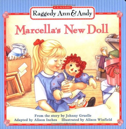 Marcella's New Doll (Raggedy Ann & Andy)