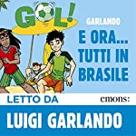 E ora... Tutti in Brasile! | Luigi Garlando