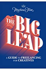 The Big Leap: A Guide to Freelancing for Creatives (English Edition) eBook Kindle