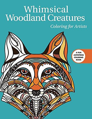 Whimsical Woodland Creatures: Coloring for Artists (Creative Stress Relieving Adult Coloring Book Series)