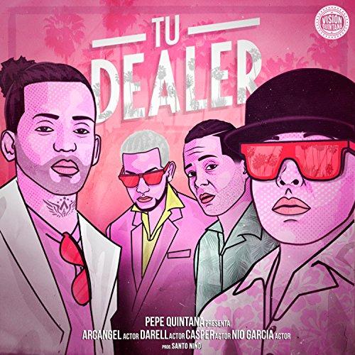 ... Tu Dealer [Explicit]