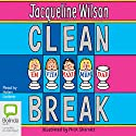 Clean Break Audiobook by Jacqueline Wilson Narrated by Helen Lederer
