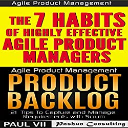 Agile Product Management (Box Set): Product Backlog 21 Tips & The 7 Habits of Highly Effective Agile Product Managers