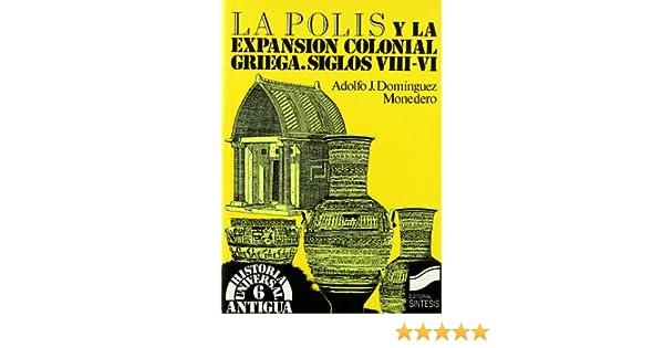 Polis y La Expansion Colonial Griega Siglos VIII-V (Spanish ...
