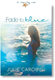 Fade to Blue (An Otter Bay Novel Book 3)