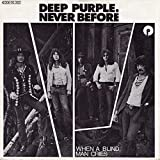 Deep Purple - Never Before / When A Blind Man Cries - Purple Records - 1C 006-93 262