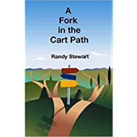 A Fork in the Cart Path: a struggling bogey golfer considers giving up the game forever (English Edition)