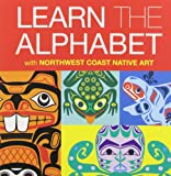 Learn the Alphabet: with Northwest Coast Native Art