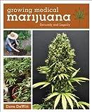 Growing Medical Marijuana, Dave Dewitt, 1607744287