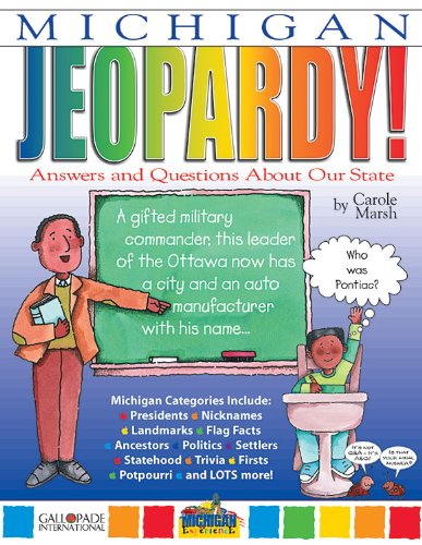 Read Online Michigan Jeopardy!: Answers and Questions About Our State! (Michigan Experience) pdf epub