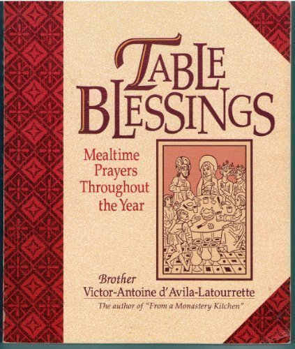 Table Blessings: Mealtime Prayer Throughout the Year