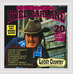 Noel Parlane Old Time Country Music 20 Golden Greats