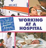 Working at a Hospital, Pam Rosenberg, 160279264X