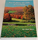 img - for Just Walking the Hills of Vermont book / textbook / text book