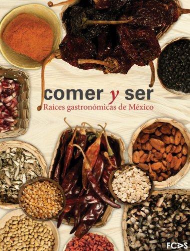 Comer y ser. Raíces gastronómicas de México (Spanish Edition)