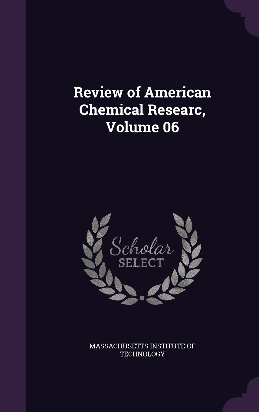 Read Online Review of American Chemical Researc, Volume 06 ebook