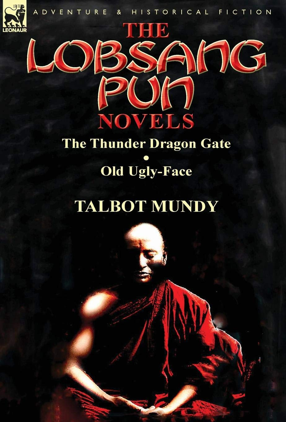 The Lobsang Pun Novels: The Thunder Dragon Gate & Old Ugly-Face ebook