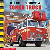 img - for Tonka: If I Could Drive a Tonka Truck book / textbook / text book