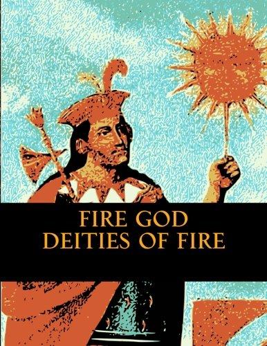 Fire God: Deities of Fire